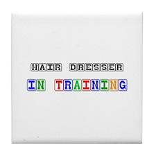 Hair Dresser In Training Tile Coaster