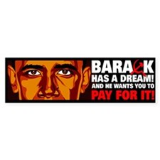"""""""Barack has a dream"""" Bumper Bumper Sticker"""