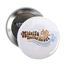 """A Midwife Helped Me Out 2.25"""" Button"""