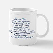 Life is too Short Mug