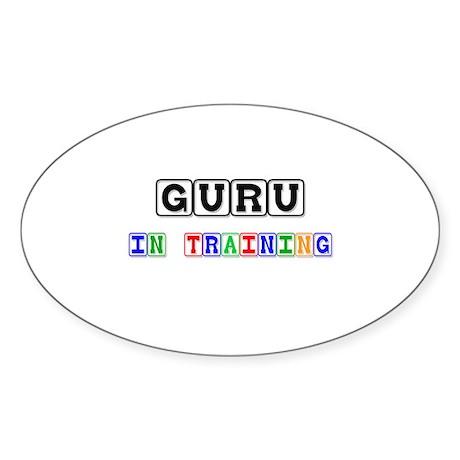 Guru In Training Oval Sticker