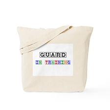 Guard In Training Tote Bag