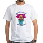 Homegrown with Love White T-Shirt