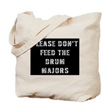 Please Don't Feed the Drum Ma Tote Bag