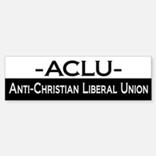 Anti-Christian Liberal Union Bumper Bumper Bumper Sticker