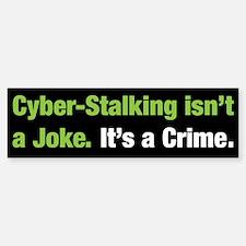 Cyberstalking Bumper Bumper Bumper Sticker