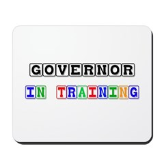 Governor In Training Mousepad