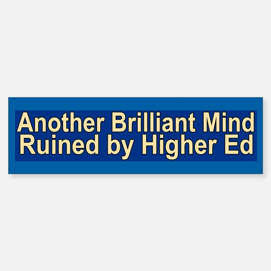 Funny higher education bumper sticker