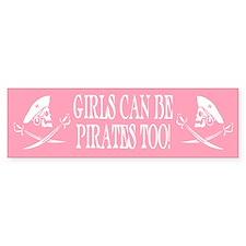 Girls Can Be Pirates Too Bumper Bumper Sticker