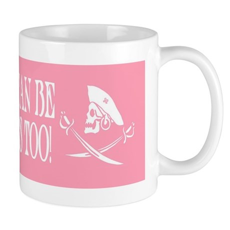 Girls Can Be Pirates Too! Mug