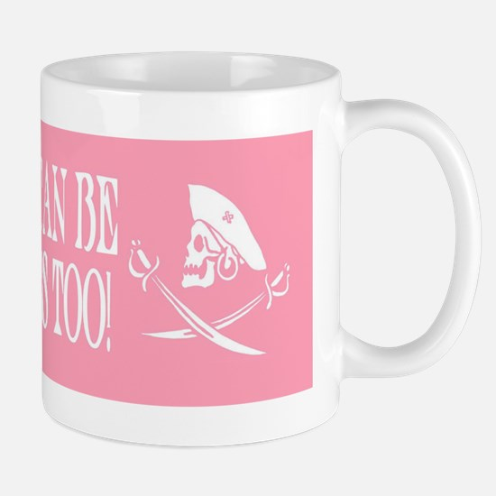 Girls Can Be Pirates Too! Mug