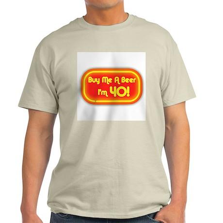 Buy Me A Beer I'm 40 (neon) Light T-Shirt