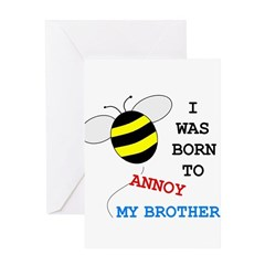 I WAS BORN TO ANNOY MY BROTHER Greeting Card