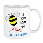 I WAS BORN TO ANNOY MY BROTHER Mug