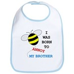 I WAS BORN TO ANNOY MY BROTHER Bib