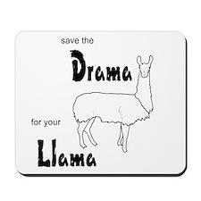 Save the Drama for your Llama Mousepad