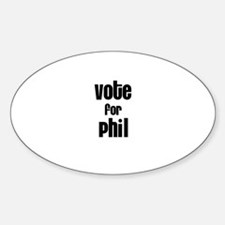 Vote for Phil Oval Decal