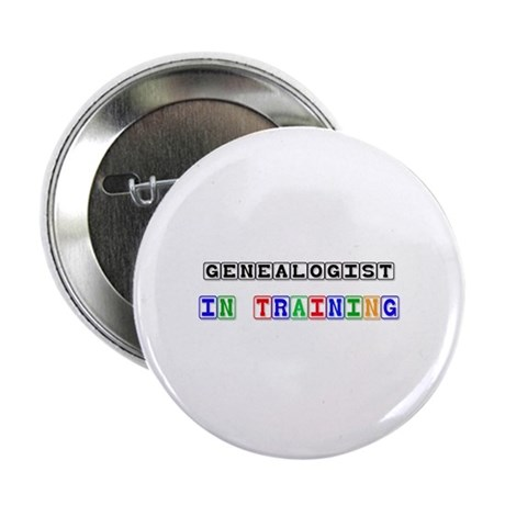 "Genealogist In Training 2.25"" Button"