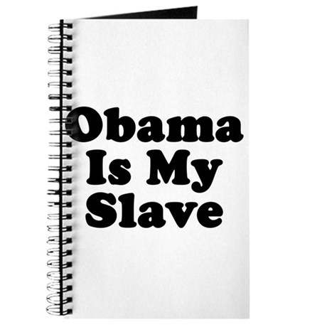 Obama Is My Slave Journal