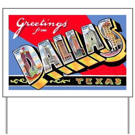 Dallas Texas Greetings Yard Sign