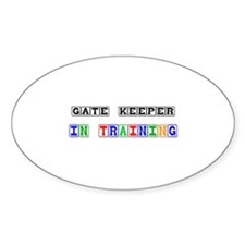 Gate Keeper In Training Oval Decal