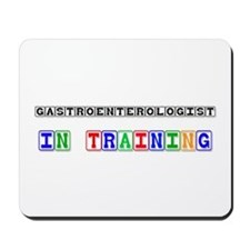 Gastroenterologist In Training Mousepad