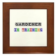 Gardener In Training Framed Tile