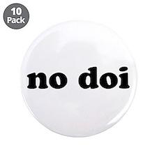 """""""no doi"""" 3.5"""" Button (10 pack)"""