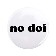 """no doi"" 3.5"" Button"
