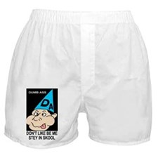 dumb ass Boxer Shorts