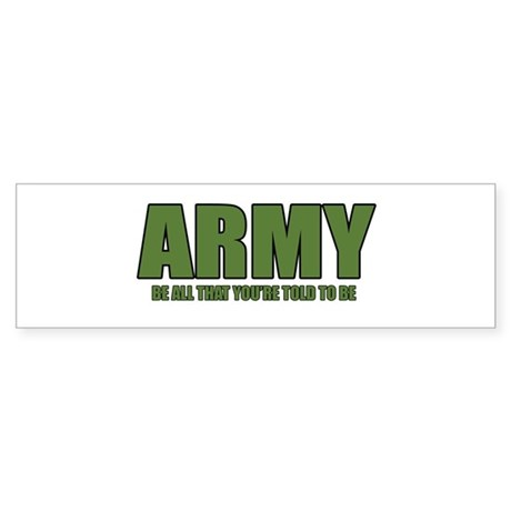 Army - Be All That You're Told To Be Sticker (Bump