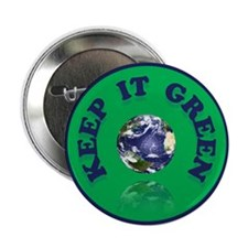 "KEEP IT GREEN 2.25"" Button"