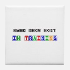 Game Show Host In Training Tile Coaster