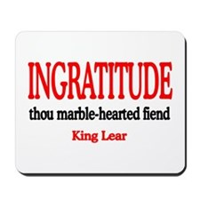 Ingratitude Mousepad