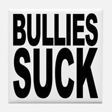Bullies Suck Tile Coaster