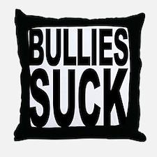 Bullies Suck Throw Pillow