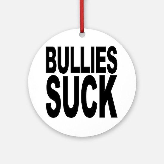Bullies Suck Ornament (Round)