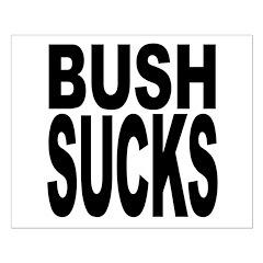 Bush Sucks Posters