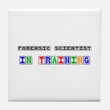Forensic Scientist In Training Tile Coaster