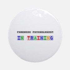 Forensic Psychologist In Training Ornament (Round)