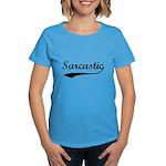 Sarcastic Women's Dark T-Shirt