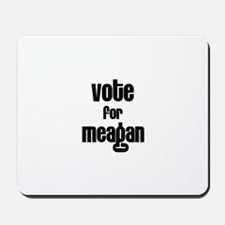 Vote for Meagan Mousepad