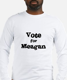 Vote for Meagan Long Sleeve T-Shirt