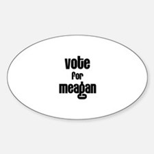 Vote for Meagan Oval Decal