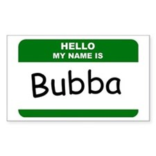 HELLO MY NAME IS BUBBA Name Badge Decal