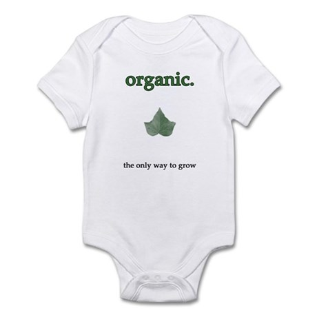 """""""organic - the only way to grow"""" Infant Bodysuit"""