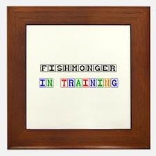 Fishmonger In Training Framed Tile