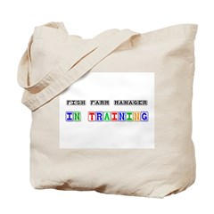Fish Farm Manager In Training Tote Bag