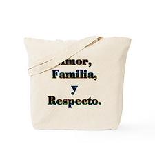 Amor, Familia, y Respecto. Tote Bag