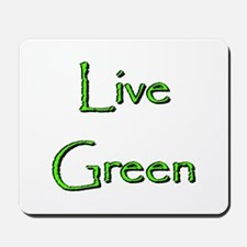 LIVE GREEN Mousepad